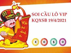 Soi cầu lô VIP KQXSMB 19/4/2021 hôm nay thứ 2