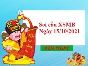 Soi cầu XSMB 15/10/2021 – Chốt số đẹp MB thứ 6